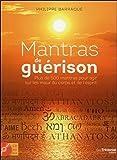 Mantras de guérison - 500 mantras pour agir sur les maux du corps et de l'esprit (CD)