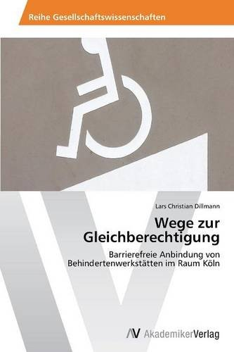 Wege zur Gleichberechtigung: Barrierefreie Anbindung von Behindertenwerkstätten im Raum Köln