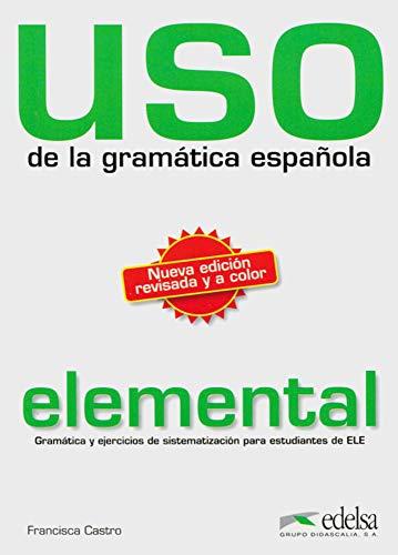 Uso de la gramática española - elemental / Nueva edición revisada y a color