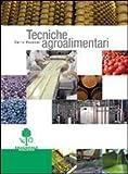 Tecniche agroalimentari. Per gli Ist. tecnici e professionali