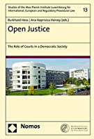 Open Justice: The Role of Courts in a Democratic Society (Studies of the Max Planck Institute Luxembourg for International, European and Regulatory Procedural Law)