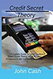 Credit Secret Theory: a complete guide to learning about credit score theory, what it takes to improve it; get your bank loan today.