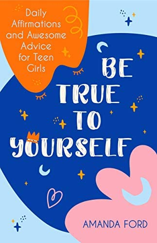 Be True To Yourself Daily Affirmations and Awesome Advice for Teen Girls Gifts for Teen Girls product image