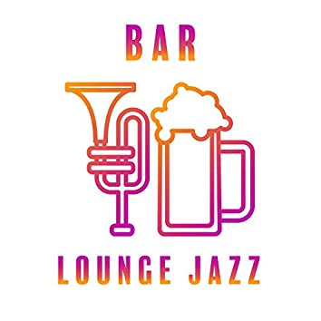 Bar Lounge Jazz – Only Positive Jazz Melodies
