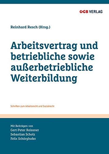 Arbeitsvertrag und betriebliche sowie außerbetriebliche Weiterbildung (Schriften zum Arbeitsrecht und Sozialrecht)