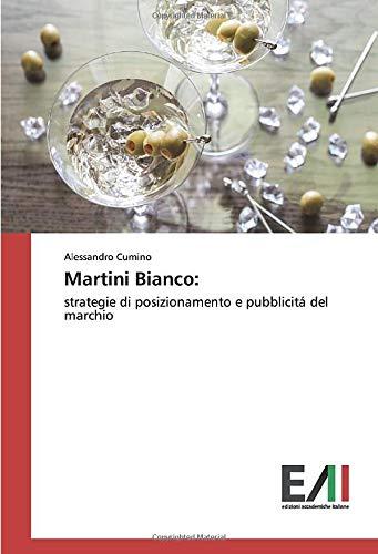 Martini Bianco:: strategie di posizionamento e pubblicitá del marchio
