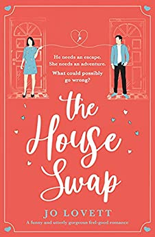 The House Swap: A funny and utterly gorgeous feel-good romance by [Jo Lovett]
