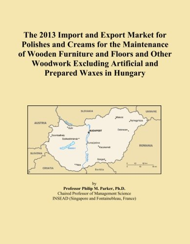 The 2013 Import and Export Market for Polishes and Creams for the Maintenance of Wooden Furniture and Floors and Other Woodwork Excluding Artificial and Prepared Waxes in Hungary