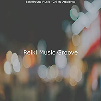 Background Music - Chilled Ambience