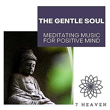 The Gentle Soul - Meditating Music For Positive Mind
