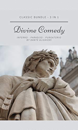 Divine Comedy - Inferno - Paradiso - Purgatorio : Classic Bundle 3 in 1 (English Edition)