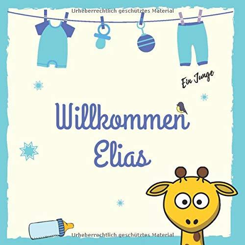 Willkommen Elias: Personalisiertes Babybuch und Babyalbum, Das erste Jahr, Geschenk zur Schwangerschaft und Geburt, Baby Name auf dem Cover