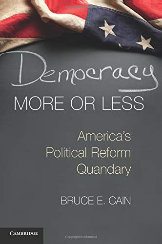 Compare Textbook Prices for Democracy More or Less: America's Political Reform Quandary Cambridge Studies in Election Law and Democracy  ISBN 9781107612266 by Cain, Bruce E.