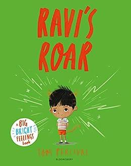 Ravi's Roar: A Big Bright Feelings Book by [Tom Percival]