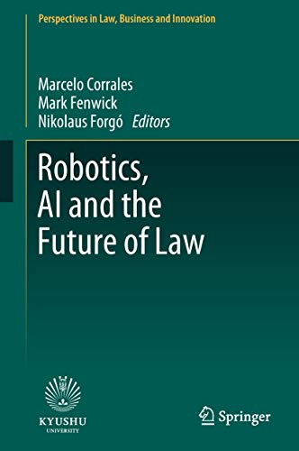 Robotics, AI and the Future of Law (Perspectives in Law, Business and Innovation) (English Edition)