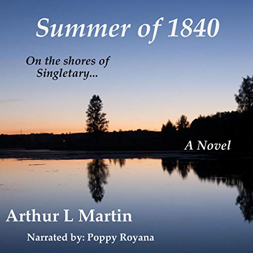 Summer of 1840: On the Shores of Singletary... cover art