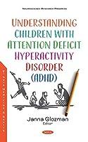 Understanding Children With Attention Deficit Hyperactivity Disorder ADHD