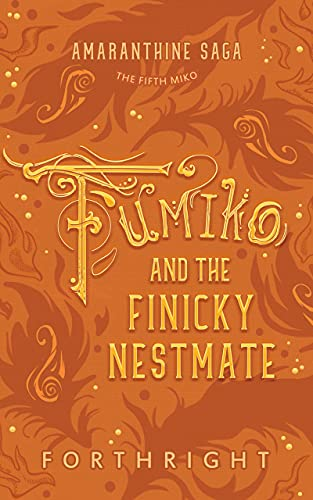 Fumiko and the Finicky Nestmate (Amaranthine Saga Book 5)