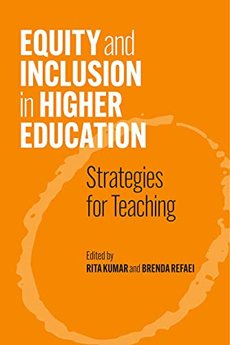 Compare Textbook Prices for Equity and Inclusionin Higher Education: Strategies for Teaching First Edition ISBN 9781947602991 by Kumar, Rita,Refaei, Brenda