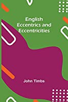 English Eccentrics And Eccentricities