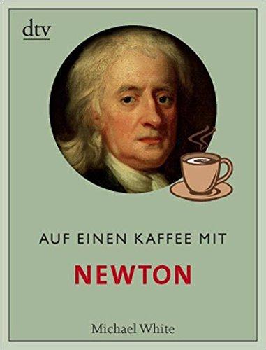 Auf einen Kaffee mit Newton (dtv Fortsetzungsnummer 50, Band 34591)
