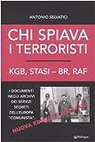 Chi spiava i terroristi. KGB, STASI-BR, RAF. I...