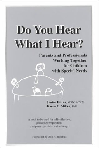 Do You Hear What I Hear Parents And Professionals Working Together For Children With Special Needs