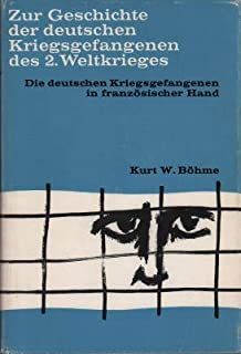 Zur Geschichte der deutschen Kriegsgefangenen des Zweiten We