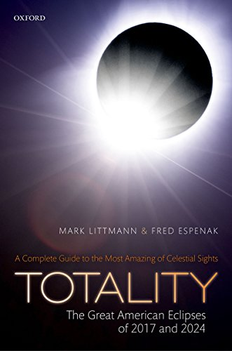 Totality — The Great American Eclipses of 2017 and 2024 (English Edition)