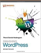 Smashing WordPress: Beyond the Blog (Smashing Magazine Book Series) by Thord Daniel Hedengren (2010-02-08)