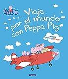 Viaja por el mundo con Peppa Pig (Un cuento de Peppa Pig)