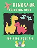 Dinosaur Coloring Book For Kids Ages 4-6: 50 Adorable, Cute, and Fun Dinosaur Coloring Book for Kids, Toddlers to Engage in Creative and Color, Great Gift for Boys & Girls.