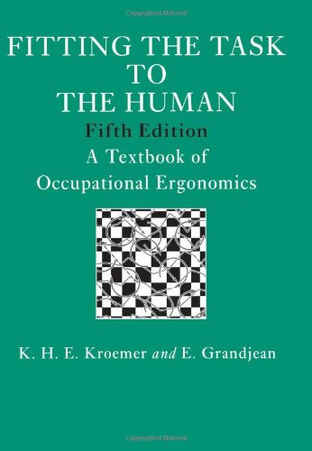 Fitting The Task To The Human, Fifth Edition: A Textbook Of Occupational Ergonomics