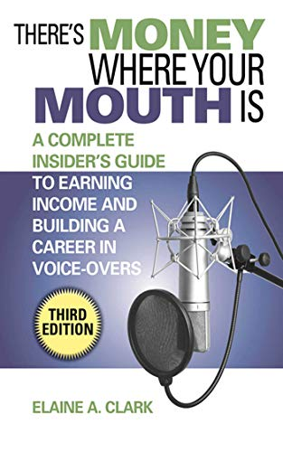There's Money Where Your Mouth Is: A Complete Insider's Guide to Earning Income and Building a...