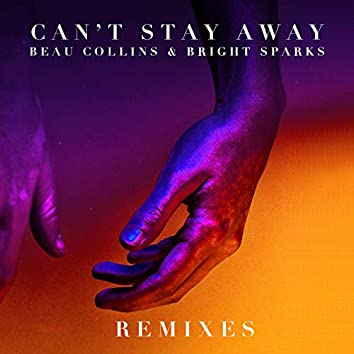 Can't Stay Away (Remixes)