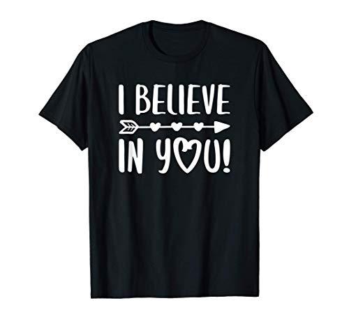 I Believe In You T-Shirt Teacher Testing Day Gift Shirt T-Shirt
