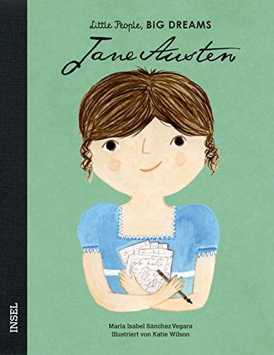 Jane Austen: Little People, Big Dreams. Deutsche Ausgabe