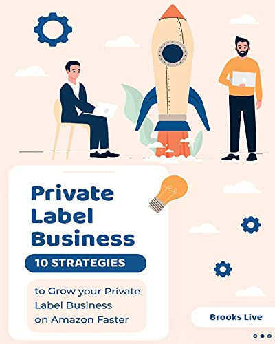 Private Label Business: 10 Strategies to Grow your Private Label Business on Amazon Faster