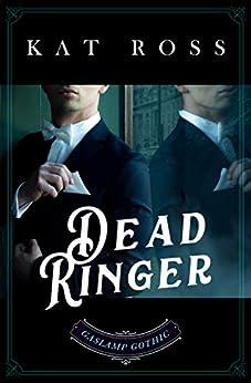Dead Ringer (Gaslamp Gothic Book 5) by [Kat Ross]
