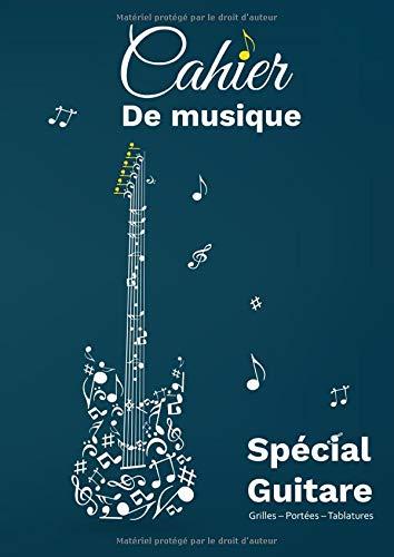 Cahier de Musique: cahier de musique et chant pour guitare Vierge-Tablatures et Portées. 8.27 x 11.69 in (21 x 29.7 cm) 100 pages. (kithára) (French Edition)