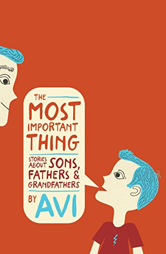 Image of The Most Important Thing: Stories about Sons, Fathers, and Grandfathers