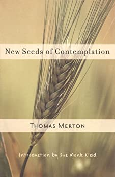 New Seeds of Contemplation by [Thomas Merton, Sue Monk Kidd]