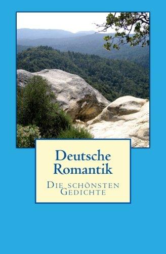 Deutsche Romantik: Die schoensten Gedichte