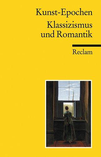 Kunst-Epochen: Klassizismus und Romantik
