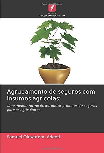 Agrupamento de seguros com insumos agrícolas:: Uma melhor forma de introduzir produtos de seguros para os agricultores