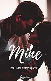 Mine : You Can't Help Who You Fall In Love With... (The Winterburg Series Book 1) (English Edition) por [Linzvonc]