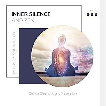Inner Silence And Zen - Wellness Sounds For Chakra Cleansing And Relaxation Vol. 10