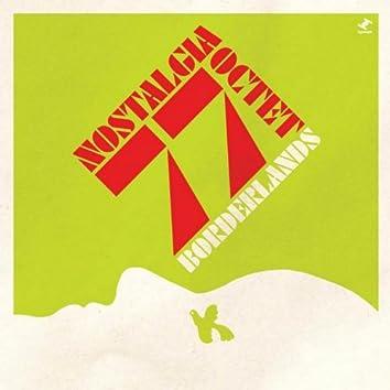 Nostalgia 77 Octet Presents Borderlands