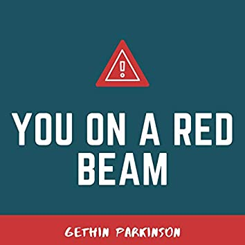 You on a Red Beam