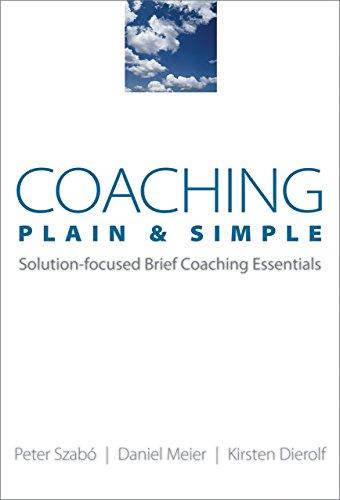 Coaching Plain & Simple: Solution-focused Brief Coaching Essentials (Norton Professional Books (Paperback)) (English Edition)